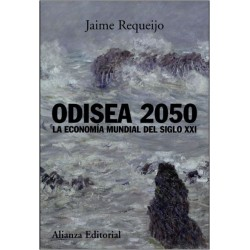 Odisea 2050. La economía mundial del siglo XXI
