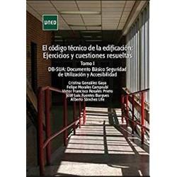 El código técnico de la edificación. Ejercicios y cuestiones resueltas. Tomo I