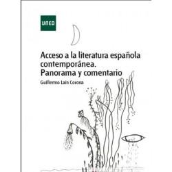 Acceso a la literatura española contemporánea. Panorama y comentario.