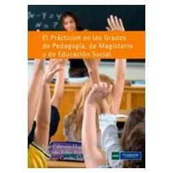 El prácticum en los grados de pedagogía de magisterio y de educación social. Formación desarrollo e instrumentos