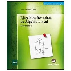 Ejercicios resueltos de álgebra lineal. Vol I