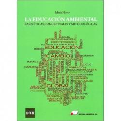 La educación ambiental. Bases éticas conceptuales y metodológicas