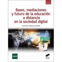 Bases mediaciones y futuro de la educación a distancia en la sociedad digital