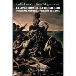La aventura de la moralidad. Paradigmas fronteras y problemas de la ética