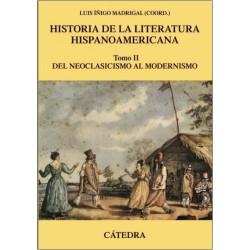 Historia de la literatura hispanoamericana II. Del neoclasicismo al modernismo