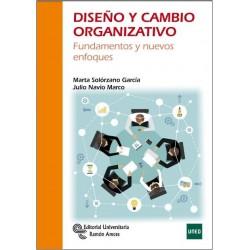 Diseño y cambio organizativo Fundamentos y nuevos enfoques