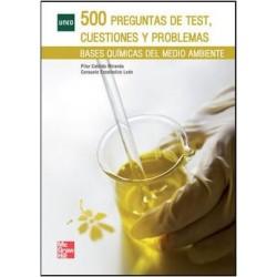 500 preguntas de test. Cuestiones y problemas. Bases químicas del medio ambiente
