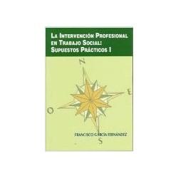 La intervención profesional en trabajo social Supuestos prácticos I