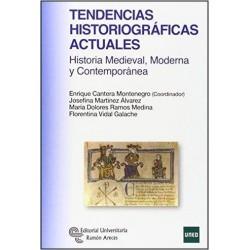 Tendencias historiográficas actuales. Historia medieval moderna y contemporánea