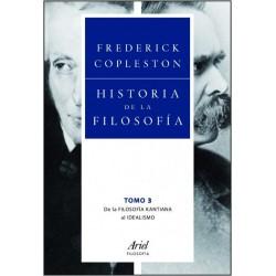 Historia de la filosofía. Vol.3. De la filosofía kantiana al idealismo