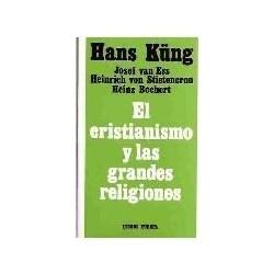 El cristianismo y las grandes religiones. Hacia el diálogo con el islam el hinduismo y el budismo