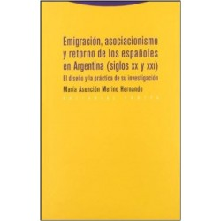 Emigración asociacionismo y retorno de los españoles en Argentina (siglos XX y XXI). El diseño y la práctica en su inves