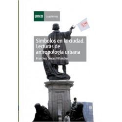 Símbolos en la ciudad. Lecturas de antropología urbana