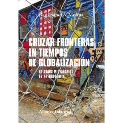 Cruzar fronteras en tiempos de globalización. Los estudios migratorios en antropología