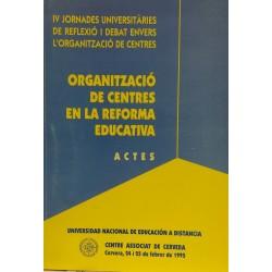 Organització de centres en la reforma educativa. Actes IV Jornades universitàries