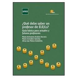 Que debe saber un profesor de ELE/L2? Guia básica para actuales y futuros profesores