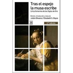 Tras el espejo la musa escribe. Lírica femenina de los Siglos de Oro.