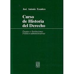 Curso de historia del derecho. Fuentes e instituciones político-administrativas
