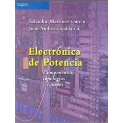 Electrónica de potencia. Componentes topologías y equipos