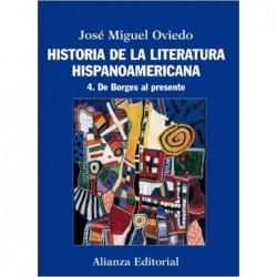 Historia de la literatura hispanoamericana 4. De Borges al presente